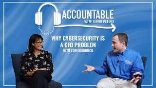 Accountable: Why Cybersecurity is a CFO Problem, with Toni Berbrick, CPA