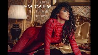 ANTONIA feat. Erik Frank - Matame (Dj Coppito Remix)