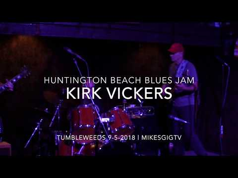 Huntington Beach Blues Jam 9-5-18 Kirk Vickers | MikesGigTV