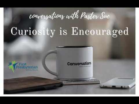 Conversations #2 - Curiosity is Encouraged