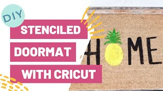 DIY STENCILED DOORMAT WITH CRICUT!