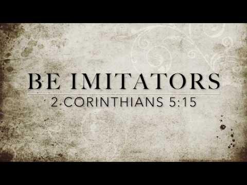 Be Imitators