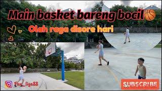Main basket bareng bocil | olah raga disore hari || Fan Liya Channel