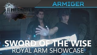 FFXV Royal Arm (Armiger) - Sword of the Wise Location & Showcase