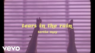 Tertia May - Tears In The Rain (Official Video)