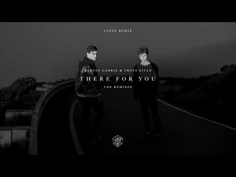 Martin Garrix & Troye Sivan - There For You (LIONE Remix)