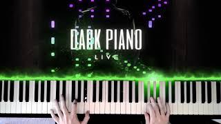 2 Hours of Dark Piano LIVE