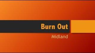Burn Out- Midland Lyrics