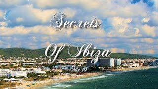 Secrets Of Ibiza - Mix 10 / Beautiful Chill Cafe Sounds 2015 / 2 Hours Musica Del Mar