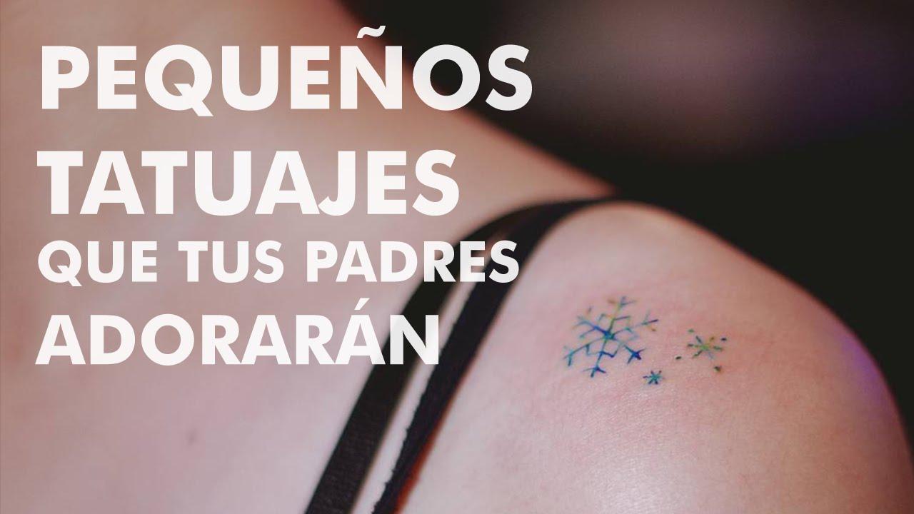 Pequeños Tatuajes Que Tus Padres Adorarán Youtube