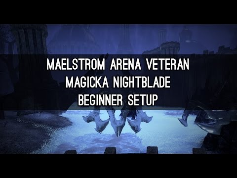 Vet Maelstrom Arena, Magicka Nightblade Beginner Build - ESO