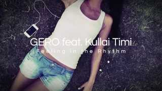 GERO Feat. Kullai Timi - Feeling in the Rhythm