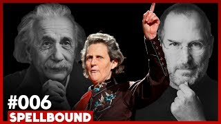 Are You Autistic? w/ Temple Grandin - SPELLBOUND #006