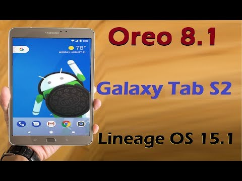 How to Update Android Oreo 8 1 in Samsung Galaxy Tab S2 8 0/9 7(Lineage OS  15 1)Install and review