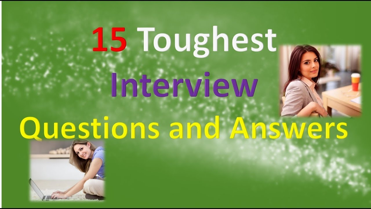 15 toughest interview questions and answers - Hard Interview Questions And Answers