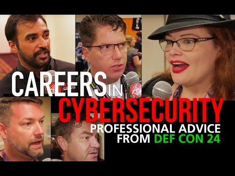 CAREERS IN CYBERSECURITY- NEW ADVICE FROM DEF CON 24