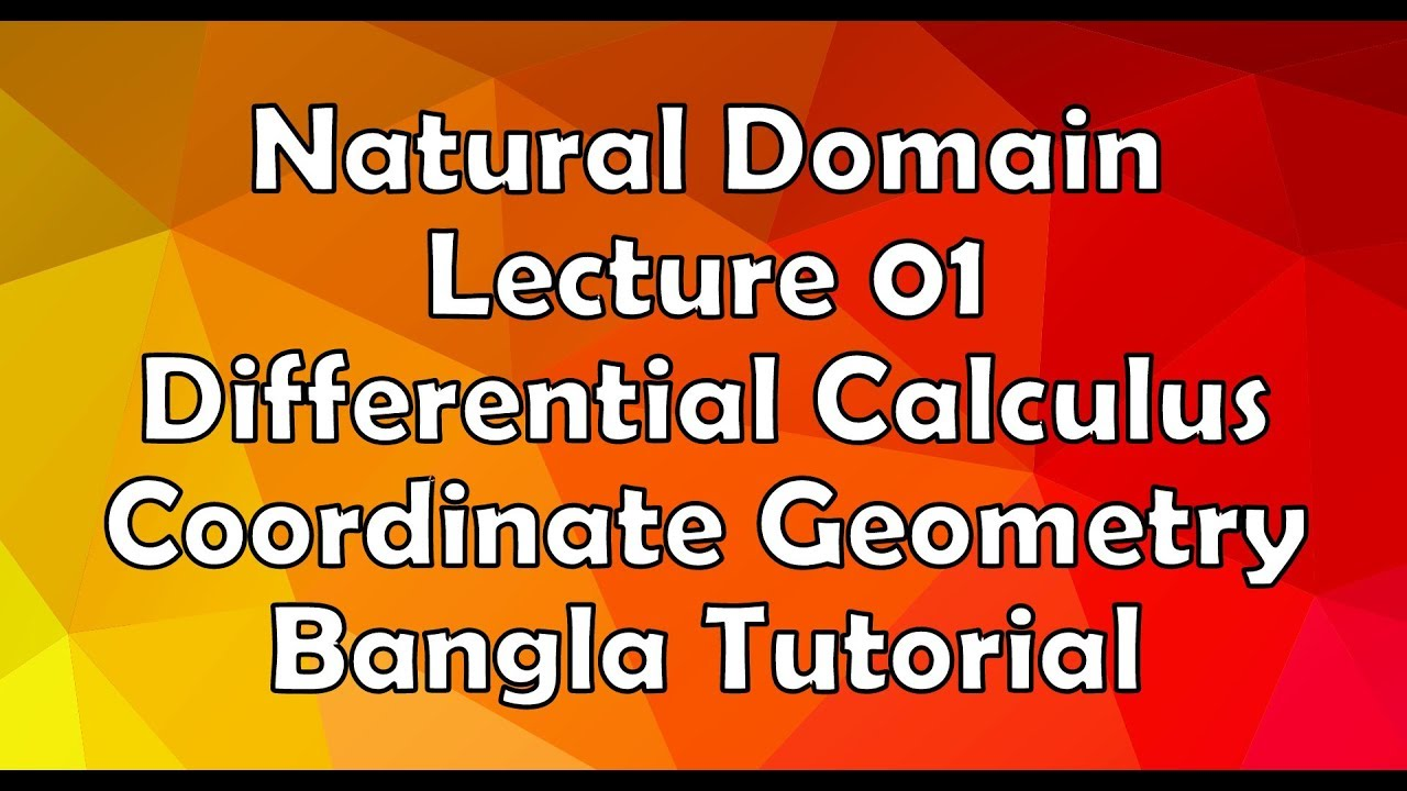Natural domain | lecture 01 | differential calculus and coordinate.