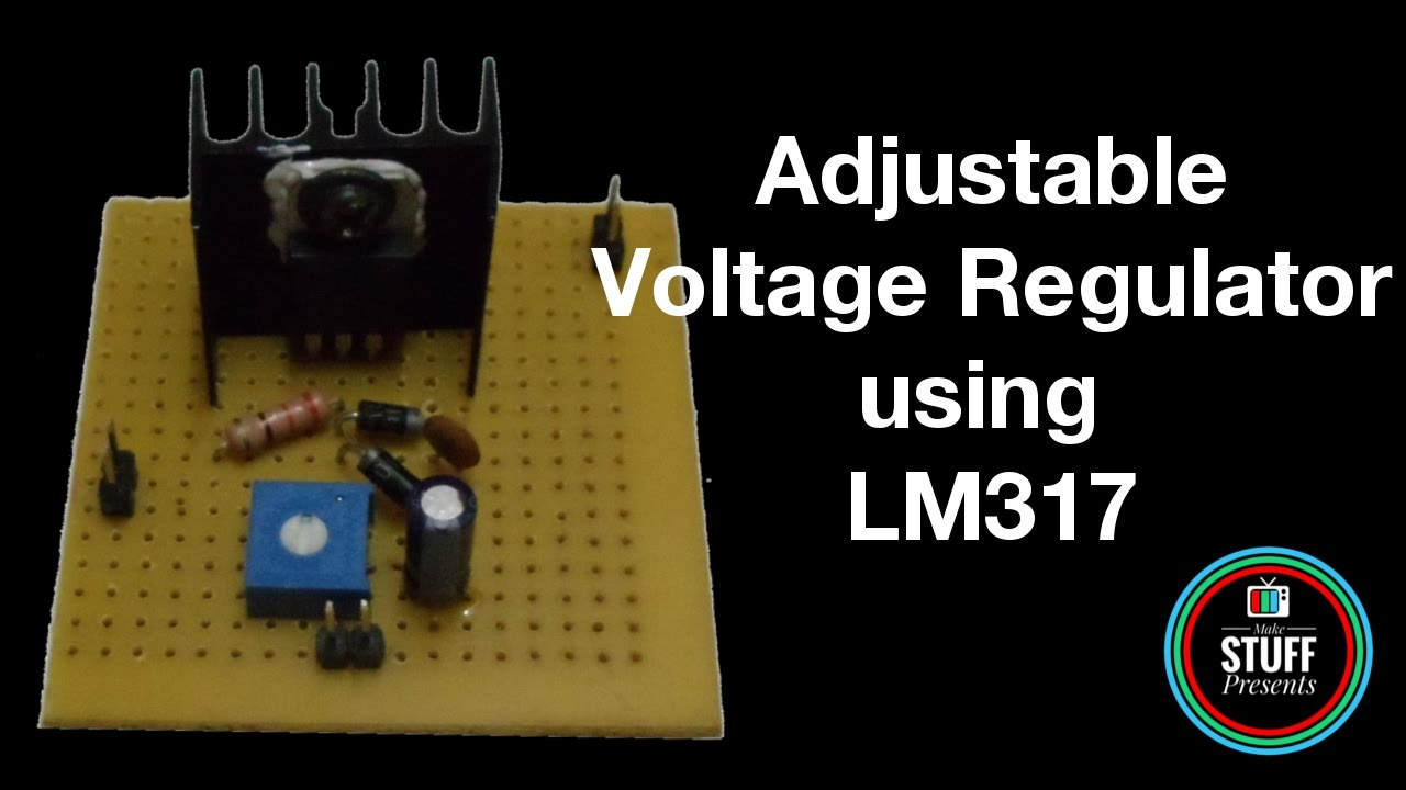 Diy How To Build Adjustable Voltage Regulator Using Lm317 With Circuit For Short Protection