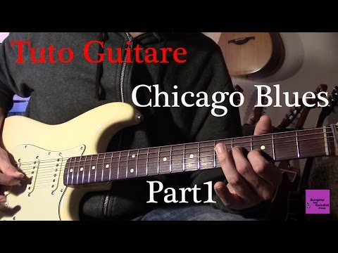 Tuto guitare Blues- Chicago Blues Electrique - Part1 +TAB