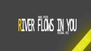 Mark Pride - River Flows In You (Original Mix)