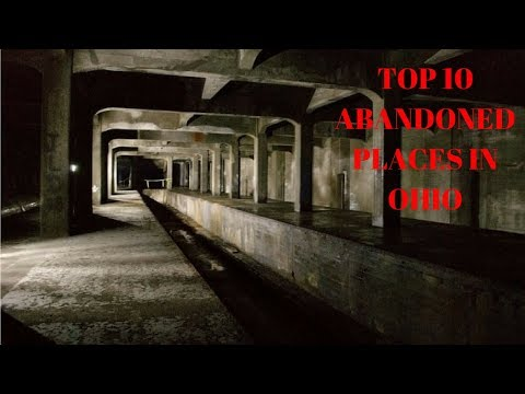 TOP 10 ABANDONED PLACES IN OHIO