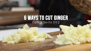 6 Ways to Cut Ginger [Skill 002]