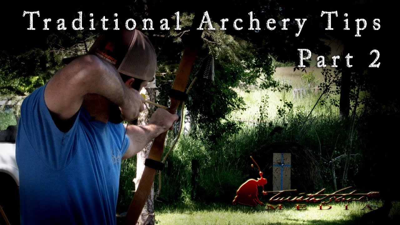 Traditional Archery Tips - Part 2 - YouTube