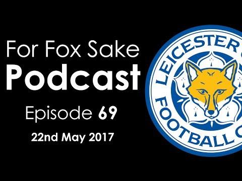 Leicester City Podcast - For Fox Sake - Episode 69: Regather & Rebuild