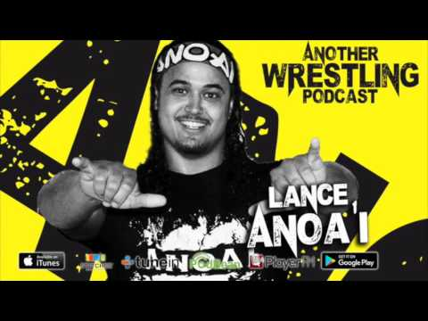 Another Wrestling Podcast: Lance Anoa