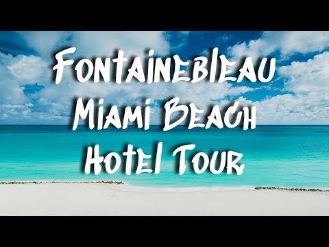 Fontainebleau Miami Beach Hotel Tour