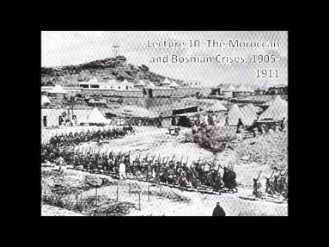 Lecture 10 The Moroccan and Bosnian Crises, 1905 1911