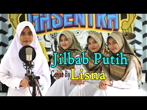 JILBAB PUTIH (Nasidaria) Cover By LISNA Dkk