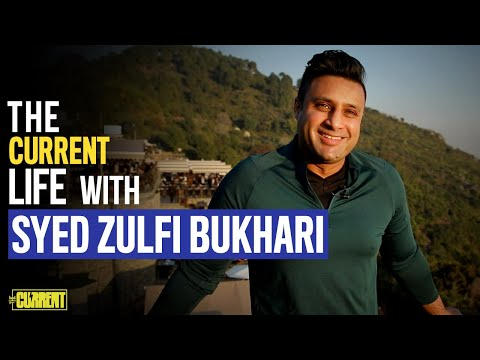 Syed Zulfi Bukhari | The Current Life
