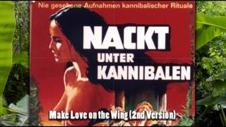 Repeat youtube video Emanuelle and the Last Cannibals - Make Love on the Wing (2nd Version) (HQ)