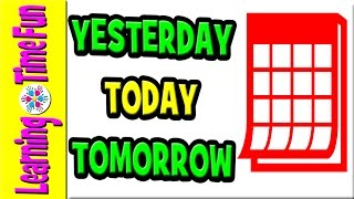 Today Is, Yesterday Was, Tomorrow Is | Days Of The Week | Learning Games | 7 Days | Days Of Week