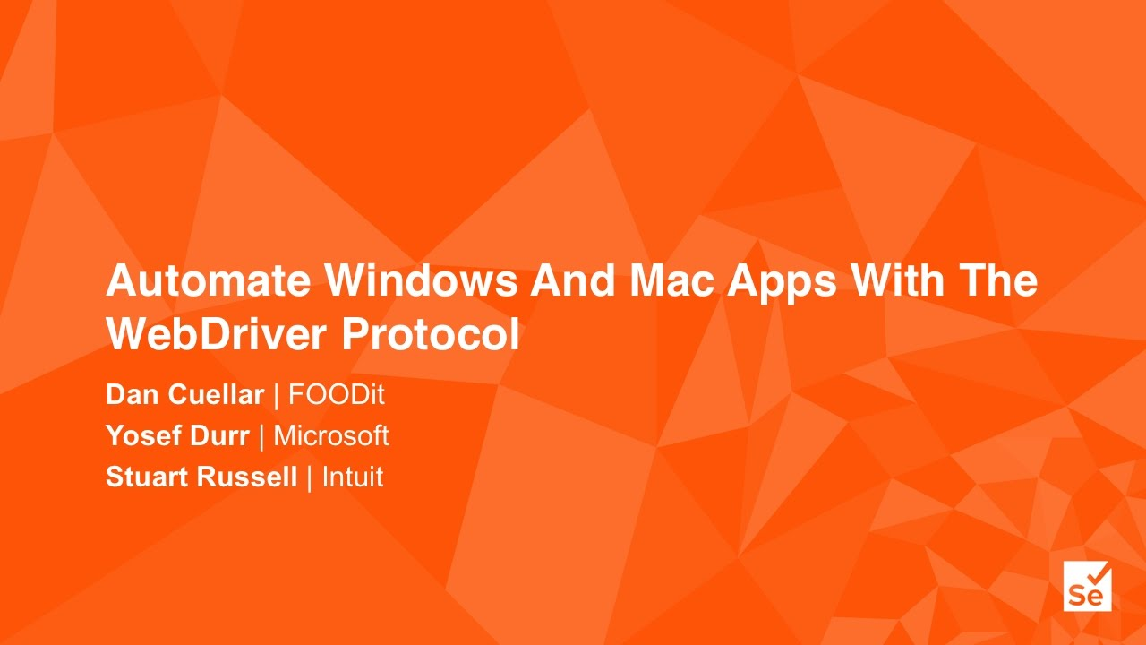 Automate Windows And Mac Apps With The WebDriver Protocol - Dan Cuellar,  FOODIt