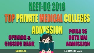 Top Private Medical College Admission NEET 2019 | MBBS Fee Structure Cut Off Closing Rank