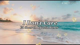 I Don't Care-Ed Sheeran&Justin Bieber(Lyrics)