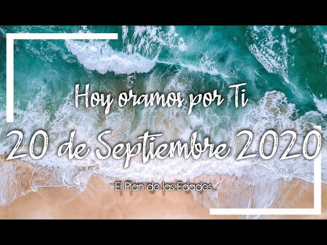 HOY ORAMOS POR TI | SEPTIEMBRE 20 de 2020 | Oración Devocional para que despiertes sed por ti Dios