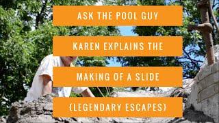 Ask The Pool Guy Karen Explains The Making Of A Slide {legendary Escapes}