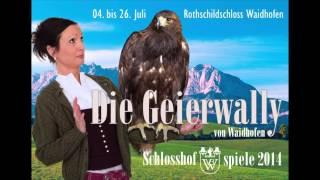 Die Geierwally von Waidhofen, Schlosshofspiele 2014, Waidhofner Volksbühne