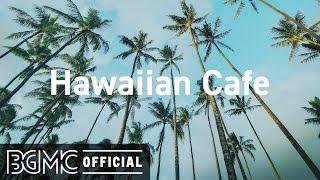 Hawaiian Cafe: Polynesian Music with Ocean Sounds - Relaxing Hawaiian Guitar Music
