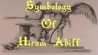 Symbology of Hiram Abiff