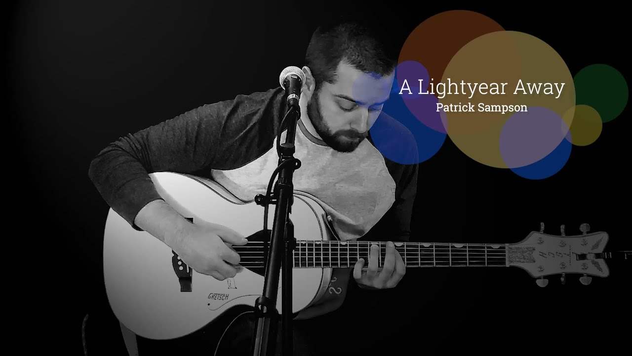 """""""A Lightyear Away"""" LIVE In Studio By Patrick Sampson"""
