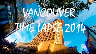 Vancouver Time Lapse 2014 (Canada) | GoPro HERO3+
