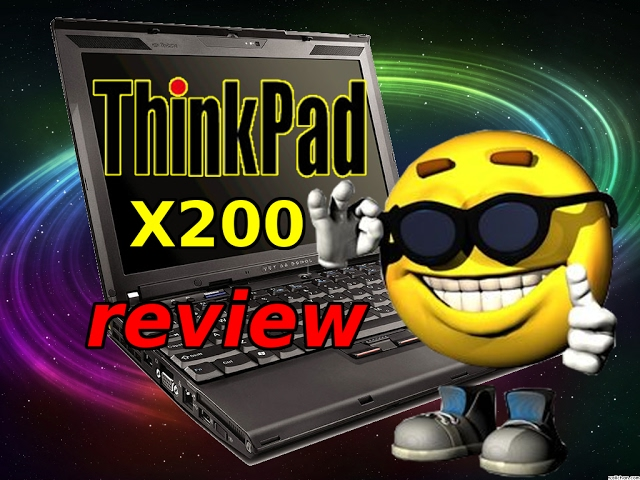 REVIEW: Thinkpad X200 (durable beast, less than $100)
