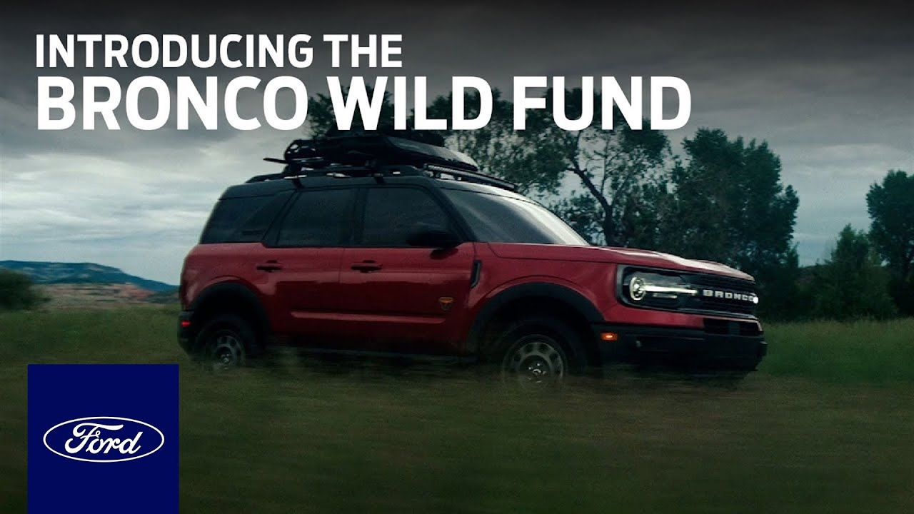 Introducing the Bronco Wild Fund | Ford