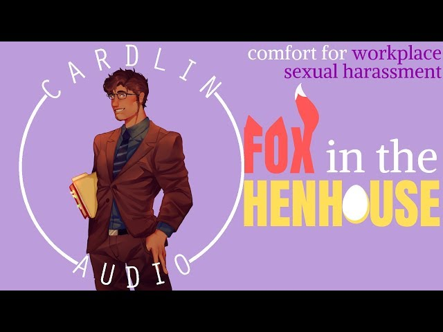 ASMR Voice: Fox in the Henhouse [Comfort for workplace harassment]