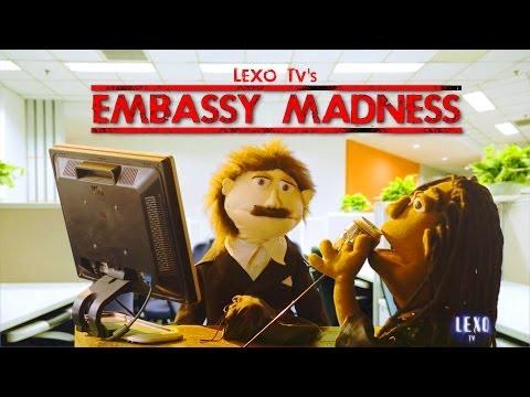 EMBASSY MADNESS