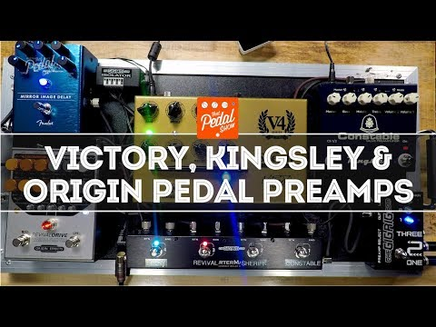 Great Pedal Preamps: Victory The Sheriff, Kingsley Constable, Origin Revival Drive – That Pedal Show